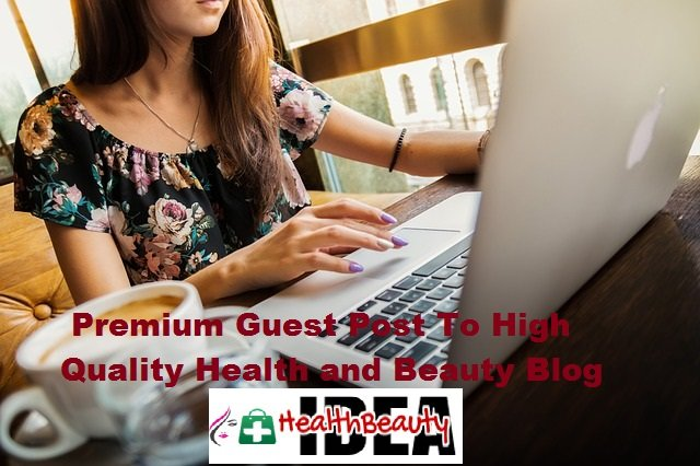 Premium Guest Post To High Quality Health and Beauty Blog Authority